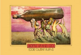 Eddie Guitar Burns – Bottle Up And Go
